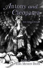 Antony and Cleopatra : new critical essays
