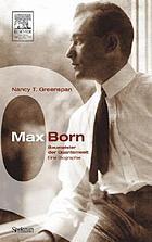 Max Born - Baumeister der Quantenwelt : eine Biographie