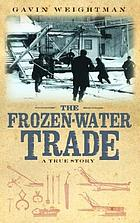 The frozen-water trade : a true story