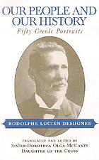Our people and our history; a tribute to the Creole people of color in memory of the great men they have given us and of the good works they have accomplished