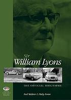 Sir William Lyons : the official biography
