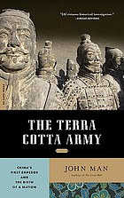 The terra cotta army : China's first emperor and the birth of a nation