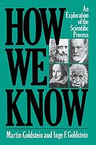 How we know : An explanation of the scientific process