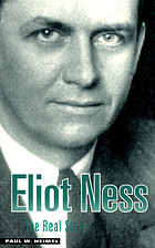 Eliot Ness : the real story