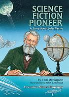 Science fiction pioneer : a story about Jules Verne