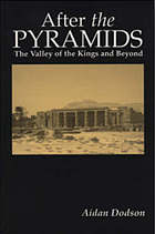 After the pyramids : the Valley of the Kings and beyond