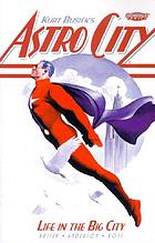Kurt Busiek's Astro city : life in the big cityAstro city : life in the big city