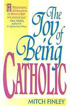 The joy of being Catholic