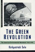 The green revolution : the American environmental movement, 1962-1992