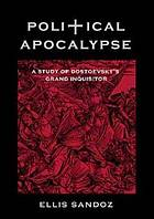 Political apocalypse; a study of Dostoevsky's grand inquisitor