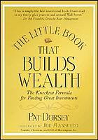 The little book that builds wealth : the knock-out formula for finding great investments
