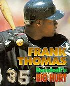 Frank Thomas : baseball's big hurt
