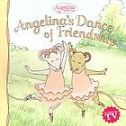 Angelina's dance of friendship / based on the text by Katharine Holabird and the illustrations by Helen Craig ; from the script by James Mason