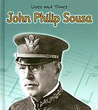 John Philip Sousa : the king of march music