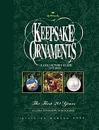 Hallmark keepsake ornaments : a collector's guide : 1973-1993 the first twenty years