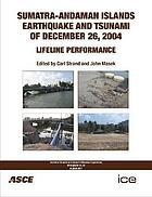 Sumatra-Andaman Islands earthquake and tsunami of December 26, 2004 : lifeline performance