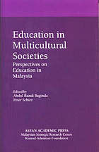 Education in multicultural societies : perspectives on education in Malaysia