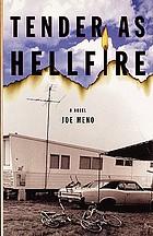 Tender as hellfire