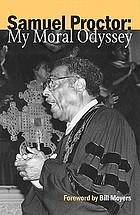 Samuel Proctor : my moral odyssey