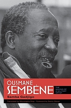 Ousmane Sembène : the making of a militant artist