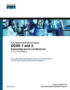 Cisco networking academy program : CCNA 1 and 2 engineering journal and workbook
