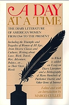 A Day at a time : the diary literature of American women from 1764 to the present