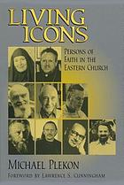 Living icons : persons of faith in the Eastern church
