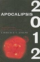 Apocalipsis 2012 : una investigación científica del fin de la civilización