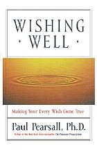 Wishing well : making your every wish come true