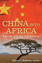 China into Africa : trade, aid, and influence