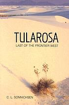 Tularosa, last of the frontier West