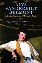 Alva Vanderbilt Belmont : unlikely champion of women's rights
