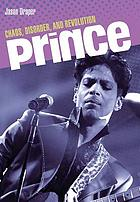 Prince : chaos, disorder, and revolution