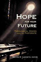 Hope for your future : theological voices from the pastorate
