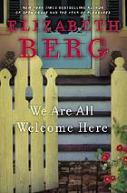 We are all welcome here : a novel