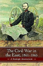 The Civil War in the East struggle, stalemate, and victory