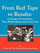 From red tape to results : creating a government that works better & costs less : report