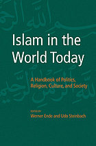 Islam in the world today : a handbook of politics, religion, culture, and society