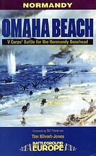 Omaha Beach : V Corps battle for the beachhead