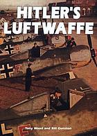 Hitler's Luftwaffe : a pictorial history and technical encyclopedia of Hitler's air power in World War II