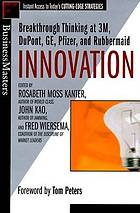 Innovation : breakthrough ideas at 3M, DuPont, GE, Pfizer, and Rubbermaid