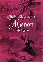 Manon : opera in five acts and six scenes