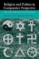 Religion and politics in comparative perspective : the one, the few, and the many