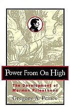 Power from on high : the development of Mormon priesthood