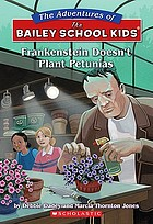 Frankenstein doesn't plant petunias