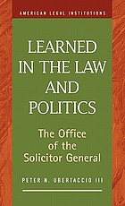 Learned in the law and politics the Office of the Solicitor General and executive power