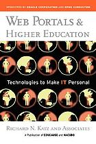 Web portals and higher education : technologies to make IT personal