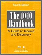 The 1040 handbook : a guide to income and discovery