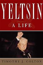 Yeltsin : a life