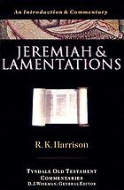 Jeremiah and Lamentations; an introduction and commentary